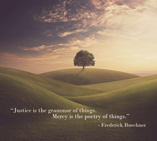buechner justice grammar mercy poetry