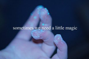 Sometimes magic