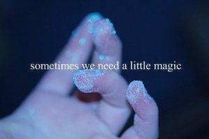 Sometimes magic